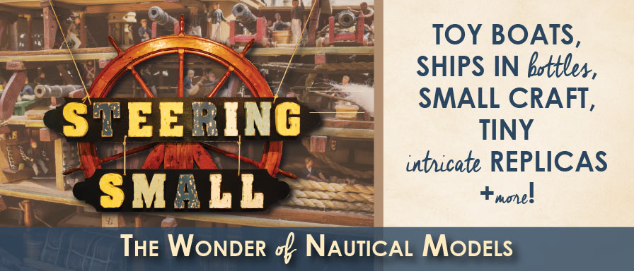 Steering Small; The Wonder of Nautical Models