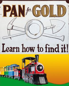 Gold Rush Pan for Gold and Train Ride