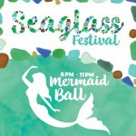 Seaglass Festival & Mermaid Ball