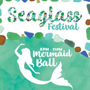 Seaglass Festival & Mermaid Ball