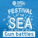 Port of San Diego presents Festival of the Sea - Gun battles